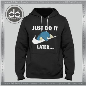 Buy Hoodie Just Do It Snorlax Pokemon Hoodies Mens Hoodies Womens
