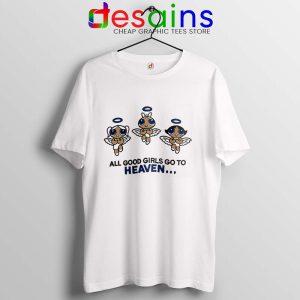 Good Girls Go to Heaven T Shirt The Powerpuff Girls