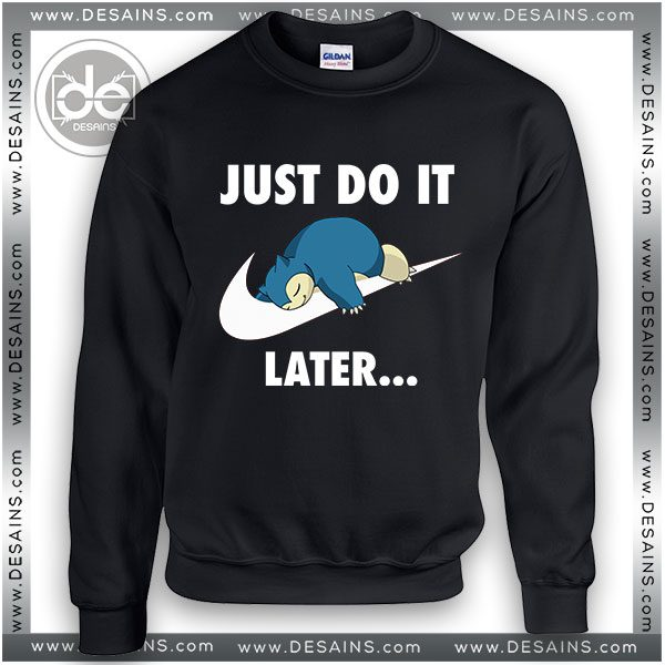 7caa6e9b Buy Sweatshirt Just DO It Snorlax Sleep Pokemon Sweatshirt Womens and Mens  ...
