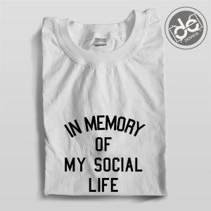 Buy Tshirt In Memory of My Social Life Tshirt mens Tshirt womens Tees size S-3XL