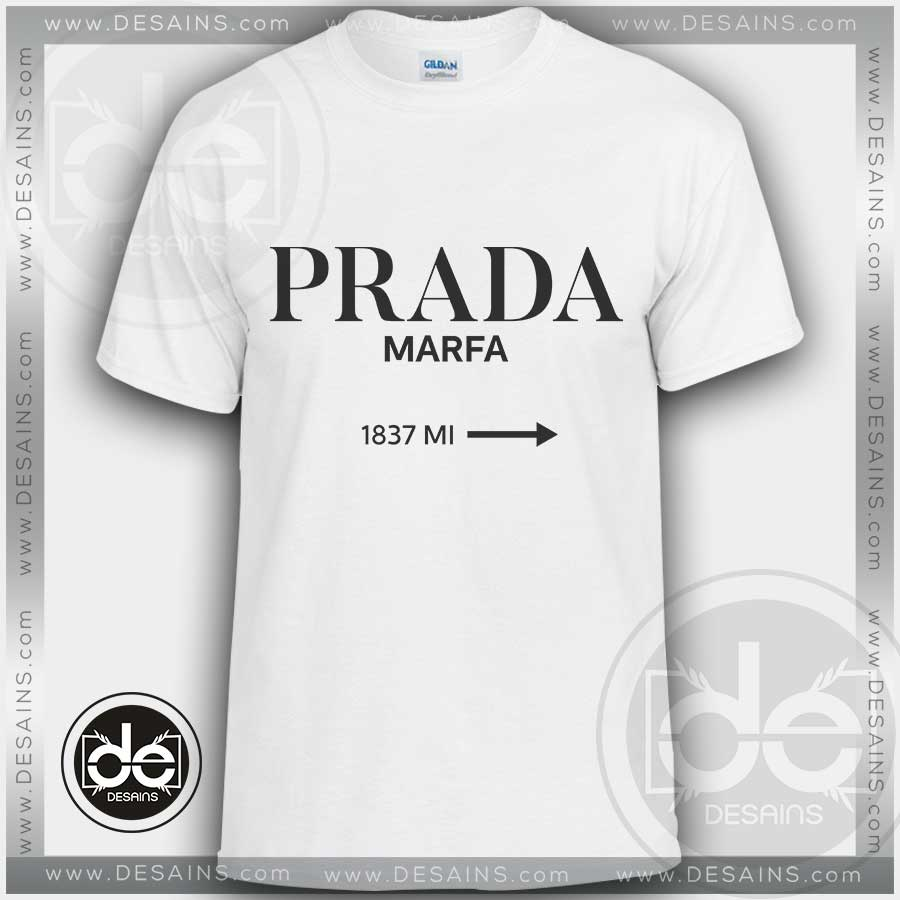 e58781ef3 Buy Tshirt Prada Marfa Fashion Tshirt mens Tshirt womens Size S-3XL