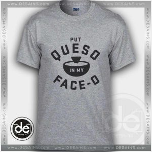Buy Tshirt Put Queso Tees Funny Tshirt mens Tshirt womens Size S-3XL