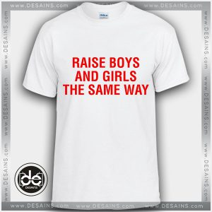 Tshirt Raise Boys and Girls The Same Way Tshirt mens Tshirt womens Size S-3XL