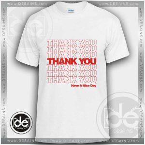 Buy Tshirt Thank You Have Nice Day Tshirt mens Tshirt womens Size S-3XL