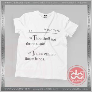 Buy Tshirt Thou Shall Not Throw Shade Tshirt mens Tshirt womens