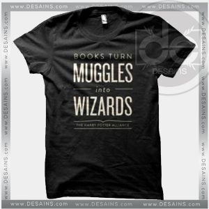 Buy Tshirt Books Turn Muggles Into Wizards Tshirt Womens Tshirt Mens