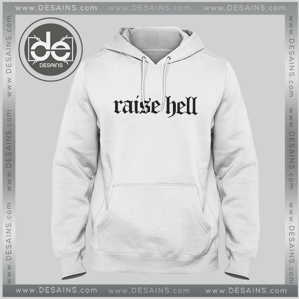 Buy Hoodies Raise Hell Hoodie Mens Hoodie Womens Adult Unisex