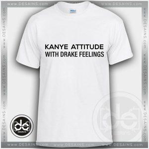 Buy Tshirt Kanye Attitude Drake Feelings Tshirt mens Tshirt womens