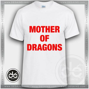 Tshirt Mother Of Dragons Daenerys Targaryen Tshirt mens Tshirt womens Tees Size S-3XL
