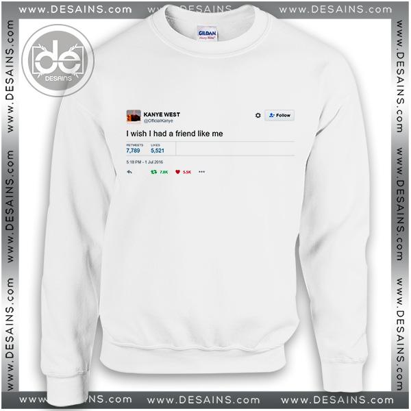 b817a42fb Sweatshirt I Wish I Had a Friend Like me Sweater Womens Sweater Mens