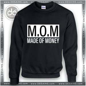 Buy Sweatshirt Mom Made Of Money Sweater Womens and Sweater Mens