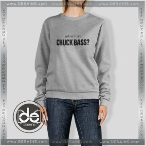 Sweatshirt Where's my chuck Bass Sweater Womens and Sweater Mens