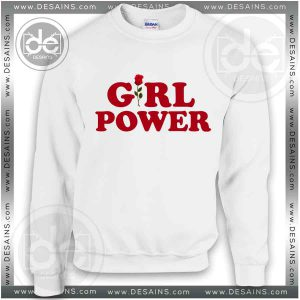 Buy Sweatshirt Girl Power Quotes Sweater Womens and Sweater Mens