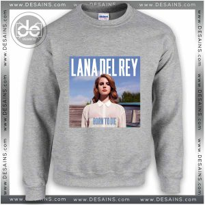 Sweatshirt Lana Del Rey Born To Die Sweater Womens and Sweater Mens
