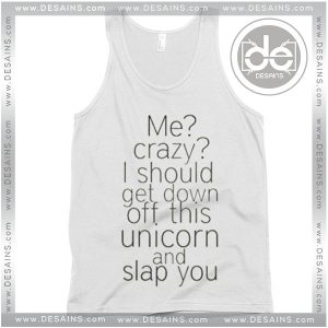 Tank Top Get Down Off this Unicorn And Slap You Tank top Womens Mens