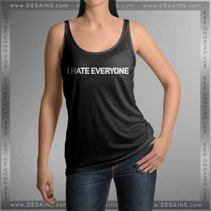 Buy Tank Top Hate Everyone Tank top Womens and Mens Adult