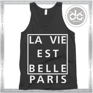 Buy Tank Top La Vie Est Belle Paris Tank top Womens and Mens Adult