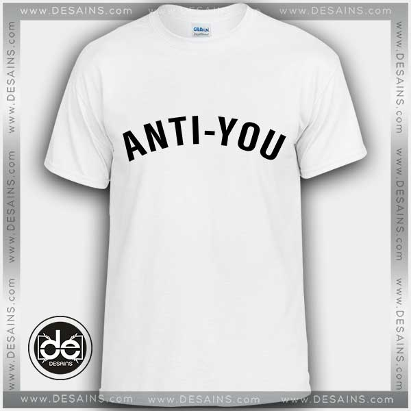 9d9fa0169bd3 Buy Tshirt Anti You Tshirt mens Tshirt womens Tees Size S-3XL