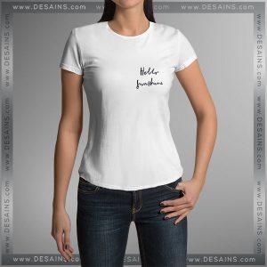 Buy Tshirt Hello Sunshine Tshirt mens Tshirt womens Tees size S-3XL