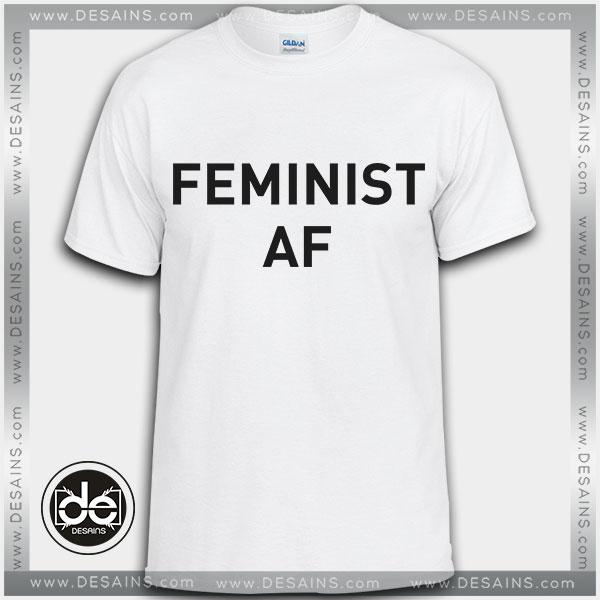 3e735be52 Buy Tshirt FEMINIST AF Tshirt Womens Tshirt Mens Tees size S-3XL