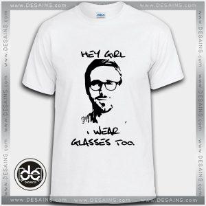 Buy Tshirt Hey Girl Ryan Gosling Tshirt Womens Tshirt Mens Tees size S-3XL