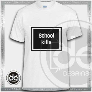 Buy Tshirt Rihanna School kills Tshirt Womens Tshirt Mens Tees size S-3XL