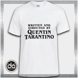 Tshirt Written and Directed by Quentin Tarantino Tshirt Womens Tshirt Mens