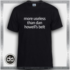 Buy Tshirt Dan howell More Useless Tshirt Womens Tshirt Mens Tees Size S-3XL