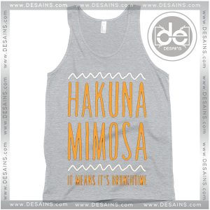 Buy Tank Top Hakuna Mimosa Tank Top Womens and Mens Adult