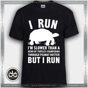 Buy Tshirt I Run Slower Than A Herd Of Turtles Tshirt Womens Tshirt Mens Tees Size S-3XL
