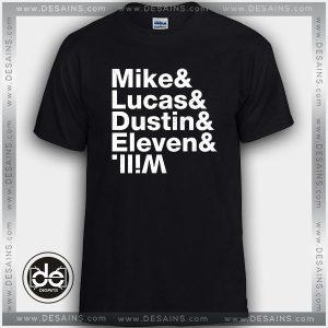 Buy Tshirt Mike, Lucas, Dustin, Eleven & Will Tshirt Womens Tshirt Mens Tees Size S-3XL