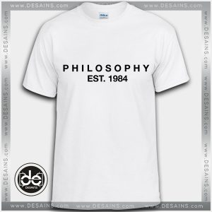 Buy Tshirt Philosophy Est 1984 Tshirt Womens Tshirt Mens Tees Size S-3XL