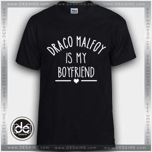 Buy Tshirt Draco Malfoy Is My Boyfriend Tshirt Womens Tshirt Mens Tees Size S-3XL