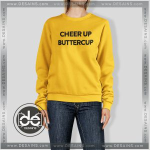 Buy Sweatshirt Cheer up Buttercup Sweater Womens and Sweater Mens