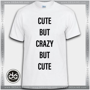 Buy Tshirt Cute but Crazy but Cute Tshirt Womens Tshirt Mens Size S-3XL