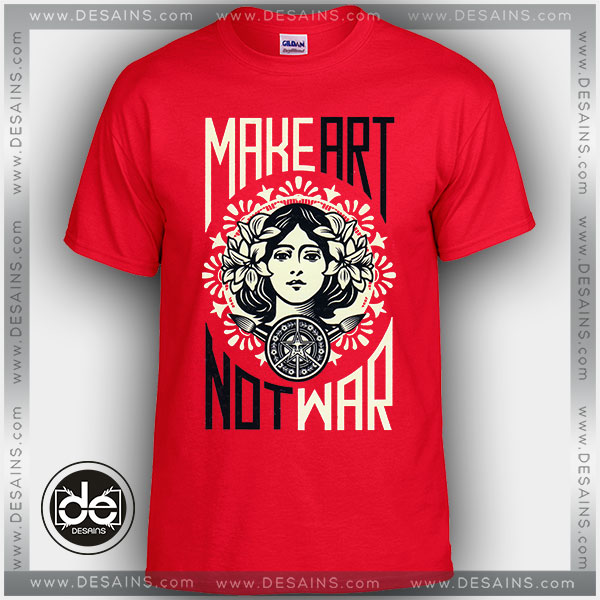 Buy Tshirt Make Art Not War Obey Tshirt Womens Tshirt Mens