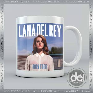 Buy Mug Born To Die Lana Del Rey Custom Coffee Mug Ceramic Mug