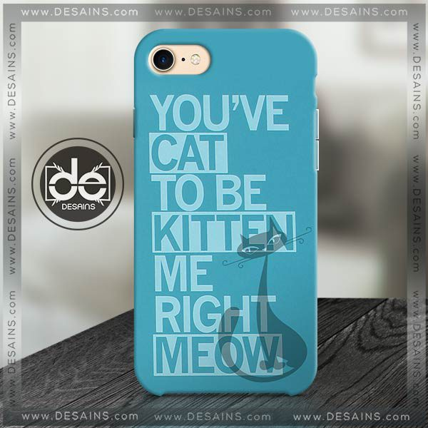 Buy Phone Cases Kitten Me Right Meow Iphone Case Samsung galaxy case