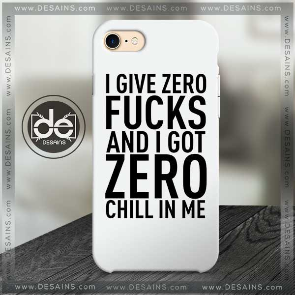 Buy Phone Cases I Give Zero F And I Got Zero Chill In Me Iphone Case Samsung galaxy case