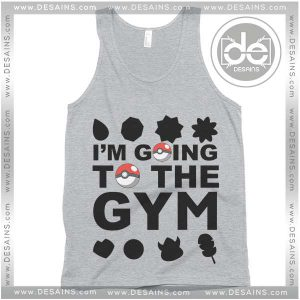 Buy Tank Top I am going to the gym Pokemon Tank Top Womens and Mens Adult