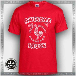 Buy Tshirt Sriracha Awesome sauce T shirt Design Custom Shirt Size S-3XL