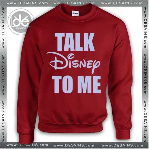Buy Sweatshirt Talk Disney To Me Sweater Womens and Sweater Mens