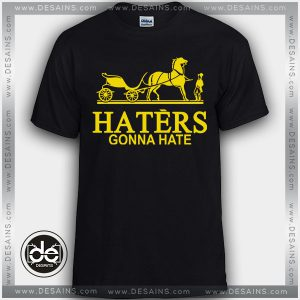 Buy Tshirt Haters Gonna Hate Hermes Funny Tshirt Print Womens Mens Size S-3X