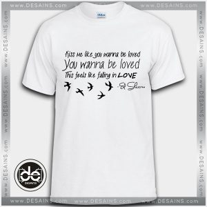 Best Tee Shirt Dress Ed Sheeran Kiss Me lyrics Review