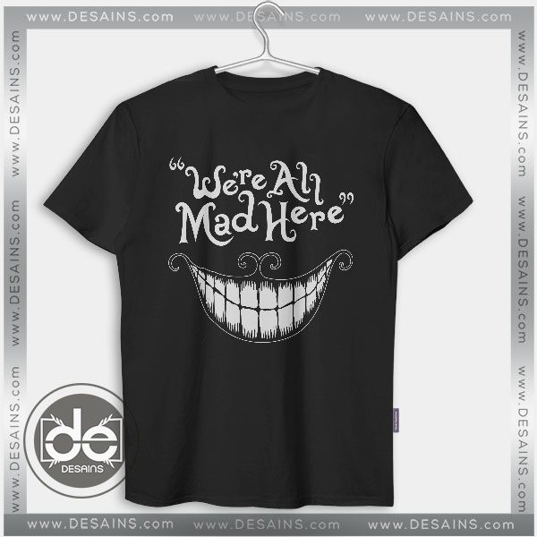 4d2e8af7 Cheap-Graphic-Tee-Shirts-Alice-in-Wonderland-Quotes-on-Sale-600x600.jpg