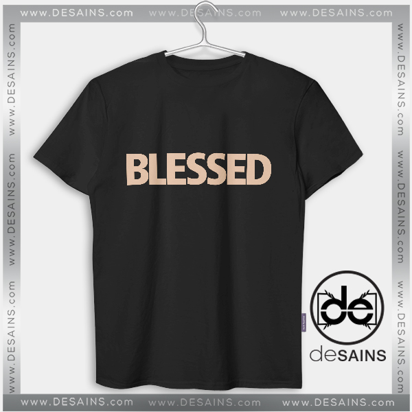 Cheap Graphic Tee Shirts Blessed Custom Tshirts On Sale