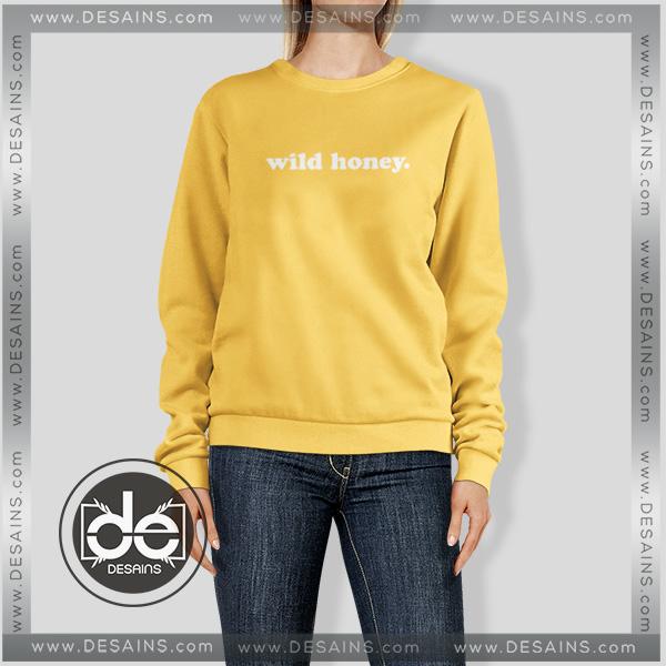 Sweatshirt Wild Honey Custom Sweater On Sale