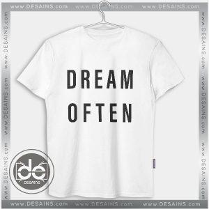 Cheap Tee Shirt Dress Dream Often Tshirt Custom
