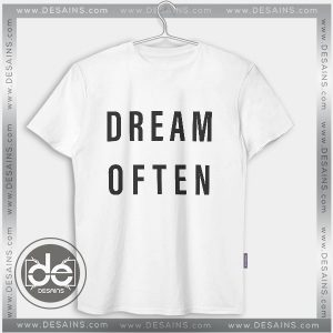 Cheap Tee Shirt Dress Dream Often Tshirt Custom