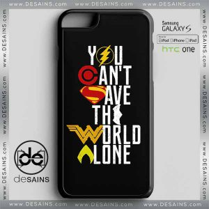 Best Phone Cases You cant save the world alone Justice League